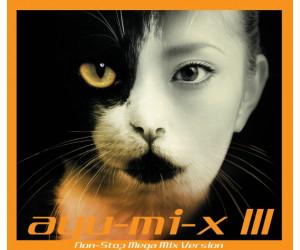 Ayu-mi-x III Non-Stop Mega Mix Version (2CD) (musikalbum)