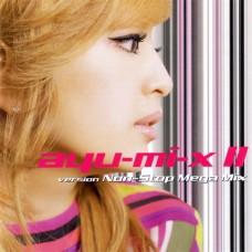 Ayu-mi-x II Version Non-Stop Mega Mix (2CD) (musikalbum)