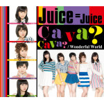 Juice = Juice - Wonderful World / Ca va Ca va (musiksingel)